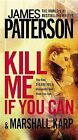 Kill Me If You Can by James Patterson, Marshall Karp (Hardback, 2011)
