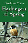 Harbingers of Spring by Geraldine Claire (Paperback / softback, 2008)