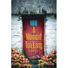 A Moment Too Long by PHILLY (Paperback, 2013)