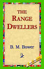 The Range Dwellers by B M Bower (Paperback / softback, 2005)