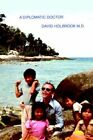 a Diplomatic Doctor Holbrook David 0595364934