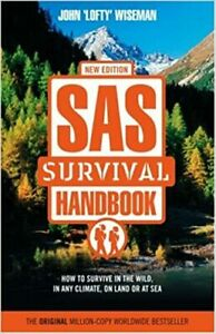 Sas Survival Handbook: How to Survive in the Wild, in Any Climate, on Land or at