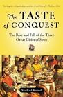 The Taste of Conquest : The Rise and Fall of the Three Great Cities of Spice by Michael Krondl (2008, UK-Paperback)
