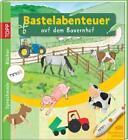 Bastelabenteuer auf dem Bauernhof von Andrea Esser (2011, Gebunden)