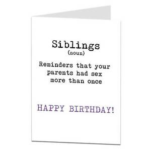 Image Is Loading Brother Sister Sibling Birthday Card Funny Humour Cheeky