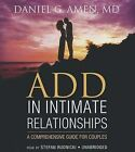 Add in Intimate Relationships: A Comprehensive Guide for Couples by Dr Daniel G Amen (CD-Audio, 2014)