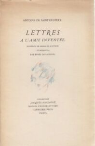 Antoine de Saint-Exupery, Lettres à l'amie inventée, Librairie Plon, 1953