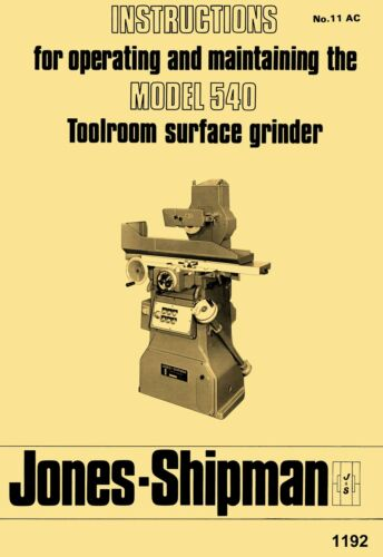 Jones-Shipman Model 540 Toolroom Surface Grinder Operator's Instruction Manua...