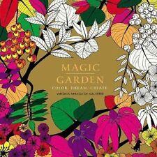 Magic Garden: Color. Dream. Create. by Virginia Arraga de Malherbe...
