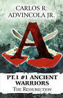 PT. 1 #1 Ancient Warriors: The Ressurection by Jr Carlos R Advincola (Paperback / softback, 2010)