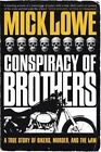 Conspiracy of Brothers: A True Story of Bikers, Murder and the Law by Mick Lowe (Paperback / softback, 2013)