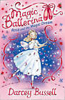 Rosa and the Magic Dream (Magic Ballerina, Book 11) by CBE Darcey Bussell (Paperback, 2009)