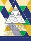 Action Research From Concept to Presentation 9781496920126 Paperback
