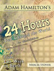 Adam Hamilton's 24 Hours That Changed the World for Children Aged 9-12: Jesus' Last Week on Earth by Adam Hamilton, Daphna Flegal (Paperback, 2011)