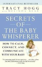 Secrets of the Baby Whisperer - Tracy Hogg (How to Calm, Connect) PB.