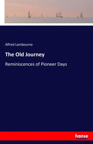 The Old Journey by Lambourne, Alfred.