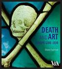 Death and Art: Europe 1200-1530 by Eleanor Townsend (Hardback, 2009)