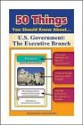 50 Things You Should Know about U.S. Government: The Executive Branch by Jonathan Gross (Paperback / softback, 2015)