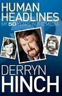Human Headlines: My 50 Years in the Media by Derryn Hinch (Hardback, 2011)