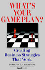 What's Your Game Plan: Creating Business Strategies That Work by Milton C Lauenstein (Paperback, 1986)