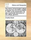 The History of the English College at Doway, from Its First Foundation in 1568, to the Present Time. as Also a Particular Description of the College, Gardens by Charles Dodd (Paperback / softback, 2010)