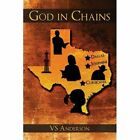 God in Chains by Anderson VS Author 9780595504190