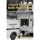 I Never Kthe Knife Man's Name 9781420812046 by Rona Mann Book