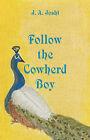Follow the Cowherd Boy by J.A. Joshi (Paperback, 2006)