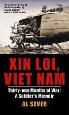 Xin Loi, Vietnam: Thirty-One Months of War~A Soldier's Memoir~Gutwrenching~NEW