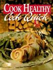 Cook Healthy Cook Quick by Oxmoor House Staff (1995, Hardcover)