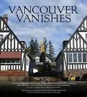 Vancouver Vanishes by Anvil Press (Paperback / softback, 2015)