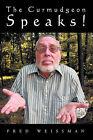 The Curmudgeon Speaks by Fred Weissman (Paperback, 2010)