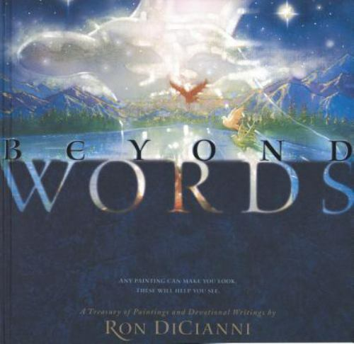 Beyond Words: A Treasury of Paintings and Devotional Writings by DiCianni, Ron,