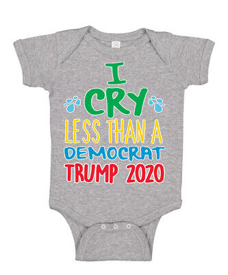 Funny I Cry Less Than a Democrat Baby Trump Republican Bodysuit Creeper