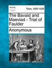 The Bavaid and Maeviad - Trial of Faulder by Anonymous (Paperback / softback, 2012)