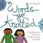 Words Get Knotted by Pippa Sweeney (Paperback, 2013)