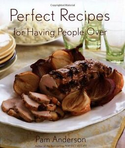 Perfect-Recipes-for-Having-People-Over-by-Pam-Anderson
