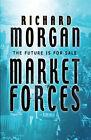Market Forces by Richard Morgan (Paperback, 2005)