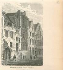 Maison du XV rue des Tonneliers Bruxelles Brussel GRAVURE ANTIQUE OLD PRINT 1880