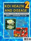 Koi Health & Disease: Everything You Need to Know 2nd Edition by Erik Johnson (Paperback, 2014)