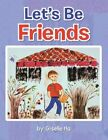 Let's Be Friends 9781481739283 by Giselle HA Paperback