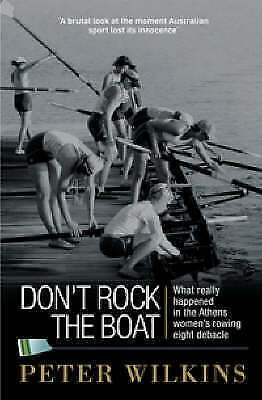 1 of 1 - DON'T ROCK THE BOAT Peter Wilkins Sally Robbins Rowing Eight Olympic Scandal