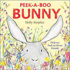 Peek-a-Boo Bunny by Holly Surplice (Paperback, 2013)