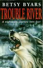 Trouble River by Betsy Byars (Paperback, 1997)