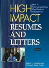 High Impact Resumes and Letters: How to Communicate Your Qualifications to Employers by Ronald L. Krannich, William J. Banis (Paperback, 2006)