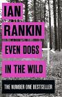 Even Dogs in the Wild by Ian Rankin (Paperback, 2016)