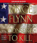 Consent to Kill by Vince Flynn (CD-Audio, 2005)