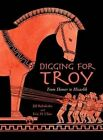 Digging for Troy: From Homer to Hisarlik by Jill Rubalcaba, Eric H. Cline (Paperback, 2011)