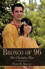 Bronco of 96 The Cherokee War 9781449095574 by Patsy H. Manley Hardback