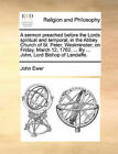 A Sermon Preached Before the Lords Spiritual and Temporal, in the Abbey Church of St. Peter, Westminster; On Friday, March 12, 1762. ... by ... John, Lord Bishop of Landaffe. by John Ewer (Paperback / softback, 2010)